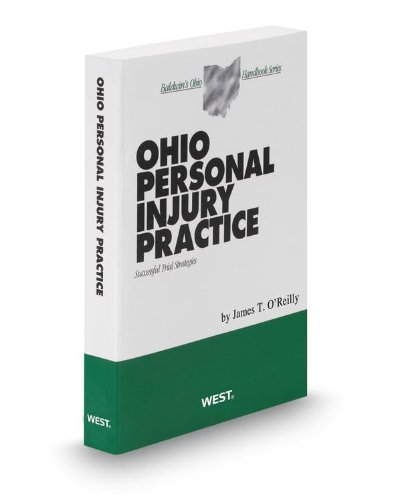 Ohio Personal Injury Practice, 2013 ed. (Baldwin's Ohio Handbook Series) (0314618228) by James O'Reilly; Theresa Ruck