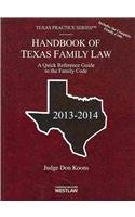 Handbook of Texas Family Law 2013-2014: A Quick Reference Guide to the Family Code: Koons, Don