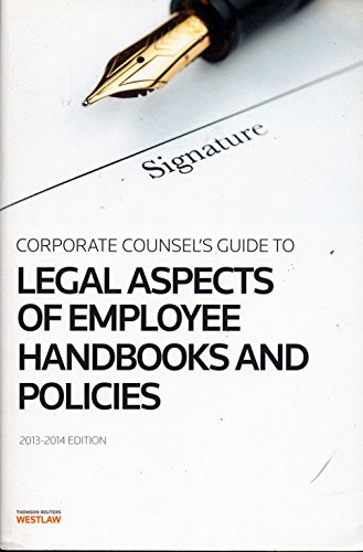9780314619204: Corporate Counsel's Guide to Legal Aspects of Employee Handbooks and Policies