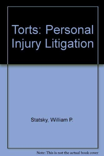 Torts, personal injury litigation (American casebook series) (9780314621252) by Statsky, William P