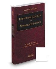 9780314626448: Courtroom Handbook on Washington Evidence, 2014-2015 Edition, Washington Practice 5D