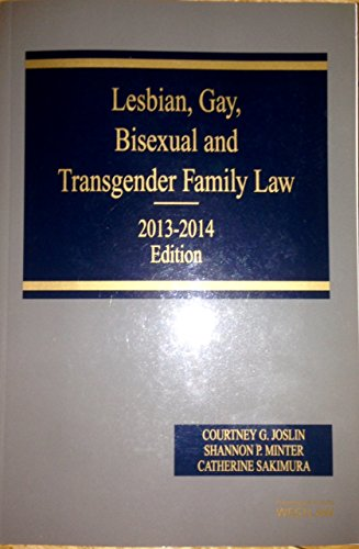 9780314628527: Lesbian, Gay, Bisexual and Transgender Family Law 2013-2014 Edition