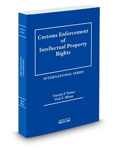 9780314629654: Customs Enforcement of Intellectual Property Rights, 2015 ed.