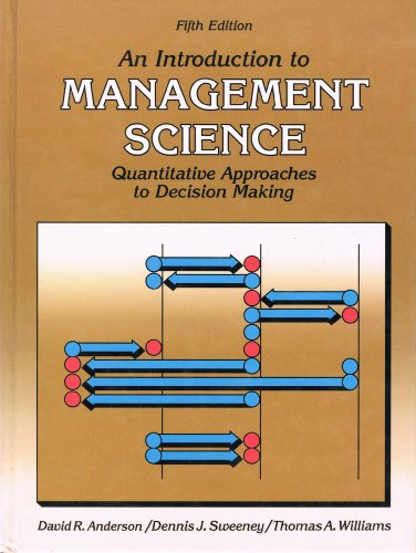 AN INTRODUCTION TO MANAGEMENT SCIENCE, QUANTITATIVE APPROACHES: ANDERSON D. R.,