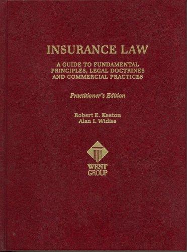 Insurance Law: A Guide to Fundamental Principles,: Robert E. Keeton