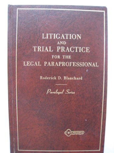 9780314631602: Litigation and Trial Practice for the Legal Para-professional (Paralegal series)