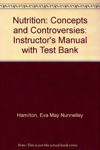 9780314632500: Nutrition: Concepts and Controversies: Instructor's Manual with Test Bank