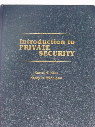 Introduction to Private Security (0314632522) by Hess, Karen M.