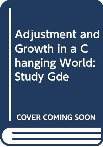 9780314632814: Adjustment and Growth in a Changing World: Study Gde