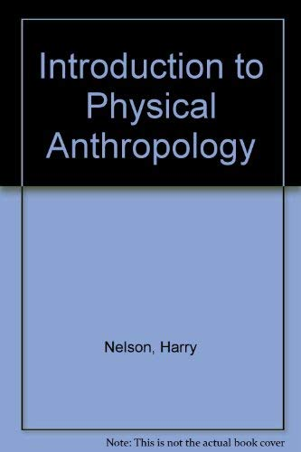 Introduction to Physical Anthropology (0314632832) by Harry Nelson; Robert Jurmain
