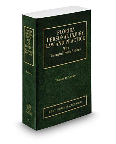9780314633255: Florida Personal Injury Law and Practice, 2015-2016 ed. (Vol. 6, Florida Practice Series)