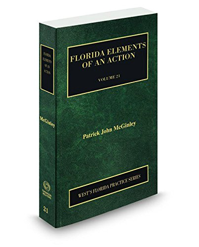 9780314633354: Florida Elements of an Action, 2015-2016 ed. (Vol. 21, Florida Practice Series)