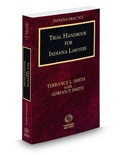 9780314633798: Trial Handbook for Indiana Lawyers, 2014-2015 ed. (Vol. 6, Indiana Practice Series)