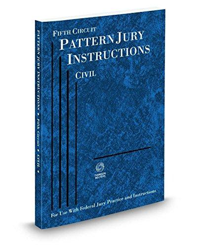Fifth Circuit Pattern Jury Instructions Civil, 2014: Thomson West