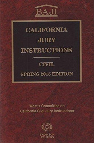 California Jury Instructions: Civil, Spring 2015 Edition: West's Committee on California Civil Jury...