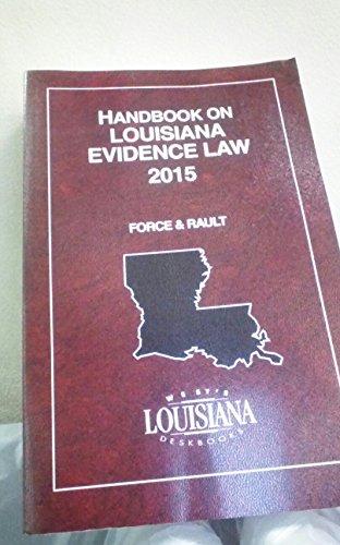 9780314637215: Handbook on Louisiana Evidence Law, 2015 Ed.