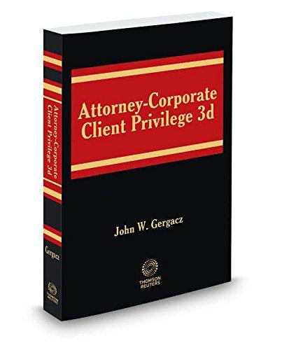 9780314647641: Attorney-Corporate Client Privilege, 3d, Spring 2016 ed.