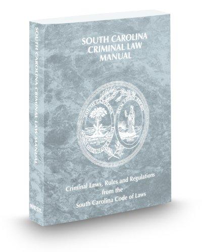 9780314650238: South Carolina Criminal Law Manual, 2012 ed.