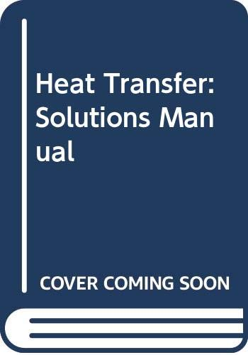 9780314650825: Heat Transfer: Solutions Manual