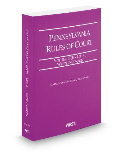 9780314651525: Pennsylvania Rules of Court - Local Western, 2012 Revised ed. (Vol. IIIE, Pennsylvania Court Rules)