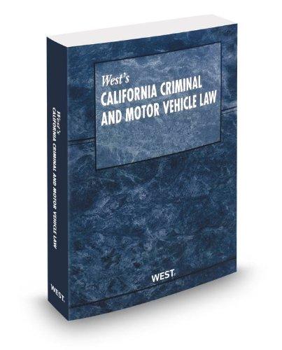 West's California Criminal & Motor Vehicle Law, 2013 ed.: West, Thomson