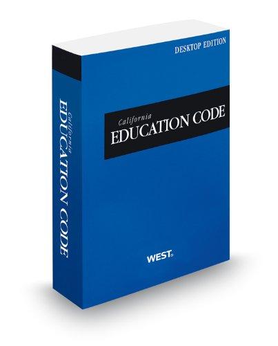 California Education Code, 2013 ed. (California Desktop Codes): West, Thomson