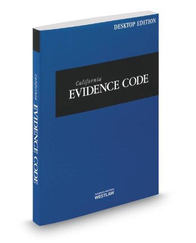 California Evidence Code, 2014 ed. (California Desktop Codes): Thomson West
