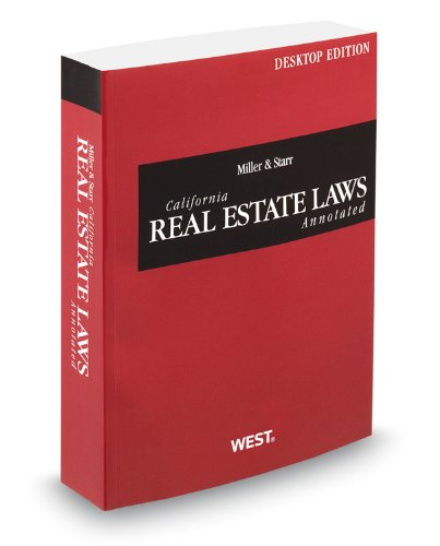 Miller and Starr California Real Estate Laws: Thomson West