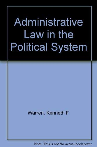 9780314653109: Administrative Law in the Political System