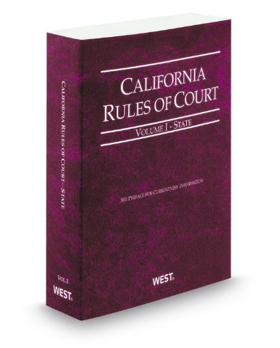 9780314653307: California Rules of Court - State, 2013 ed. (Vol. I, California Court Rules) (California Rules of Court. State and Federal)