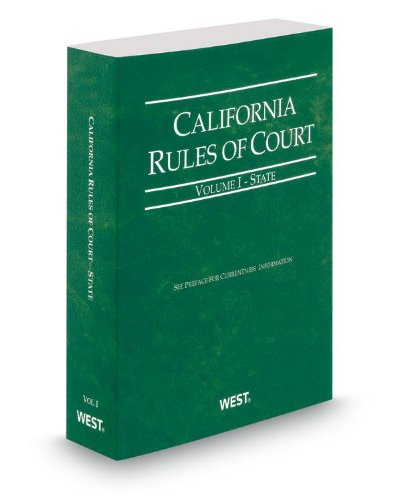 9780314653444: California Rules of Court - State, 2013 Revised ed. (Vol. I, California Court Rules)