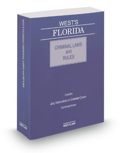 9780314656377: West's Florida Criminal Laws and Rules, 2014 ed.