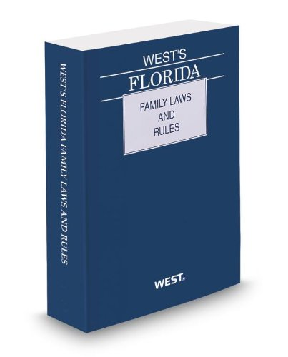 9780314656391: West's Florida Family Laws and Rules, 2014 ed.