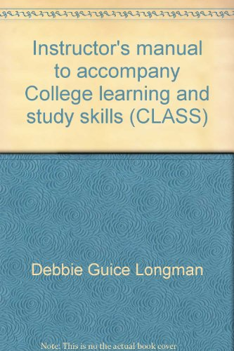 Instructor's manual to accompany College learning and study skills (CLASS): Longman, Debbie ...