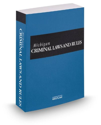 9780314657589: Michigan Criminal Laws and Rules, 2013 ed.