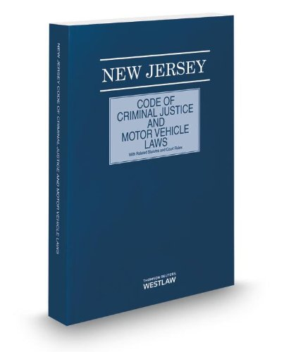 9780314657732: New Jersey Code of Criminal Justice and Motor Vehicle Laws with Related Statutes and Court Rules, 2013 ed.