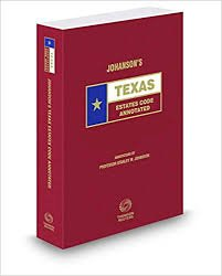 Texas Business Statutes Annotated, 2013 ed. (Texas: Lawyers Cooperative Publishing