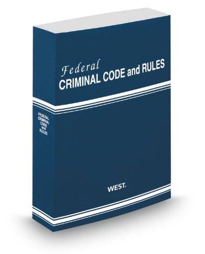 9780314658357: Federal Criminal Code and Rules, 2013 ed.