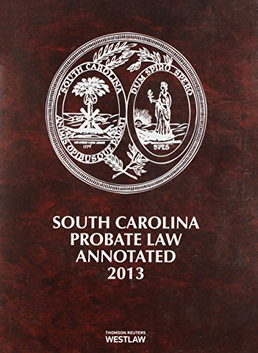 9780314658999: South Carolina Probate Law Annotated 2013