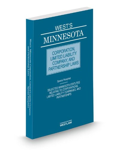 West s® Minnesota Corporation, Limited Liability Company, and Partnership Laws, 2014 ed.: West,...