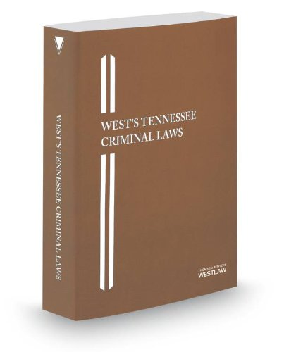 9780314661562: West's® Tennessee Criminal Laws, 2014 ed.