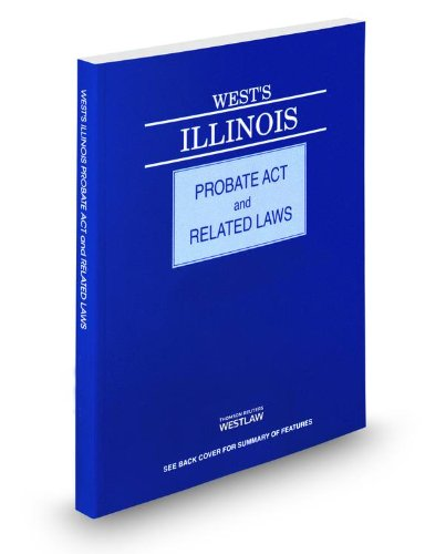 9780314661807: West's® Illinois Probate Act and Related Laws, 2014 ed.