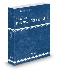 Federal Criminal Code and Rules, 2014 Revised: Thomson West