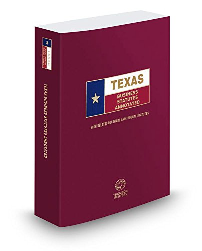 Texas Business Statutes Annotated, 2014 ed. (Texas: Lawyers Cooperative Publishing
