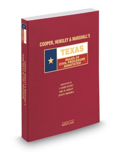 9780314662743: Cooper, Hensley & Marshall's Texas Rules of Civil Procedure Annotated, 2014 ed. (Texas Annotated Code Series)