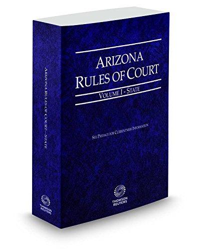 9780314662804: Arizona Rules of Court - State, 2015 ed. (Vol. I, Arizona Court Rules)