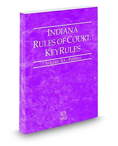 9780314665249: Indiana Rules of Court - Federal KeyRules, 2015 ed. (Vol. IIA, Indiana Court Rules)