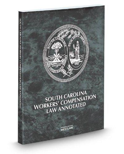 South Carolina Workers' Compensation Law Annotated, 2014: Lawyers Cooperative Publishing