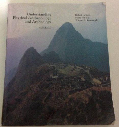 Understanding Physical Anthropology and Archeology: Jurmain, Robert; Nelson, Harry; Turnbaugh, ...