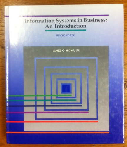 Information Systems in Business: An Introduction: James O. Hicks